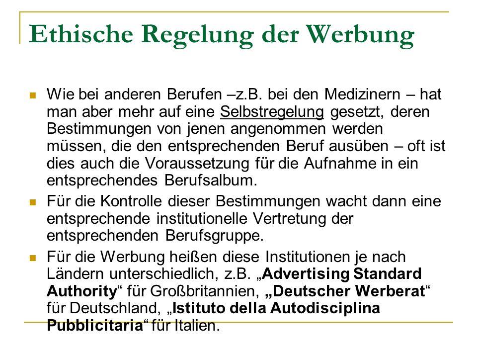 Ethische Regelung der Werbung Es gibt dann auch internationale Gremien.
