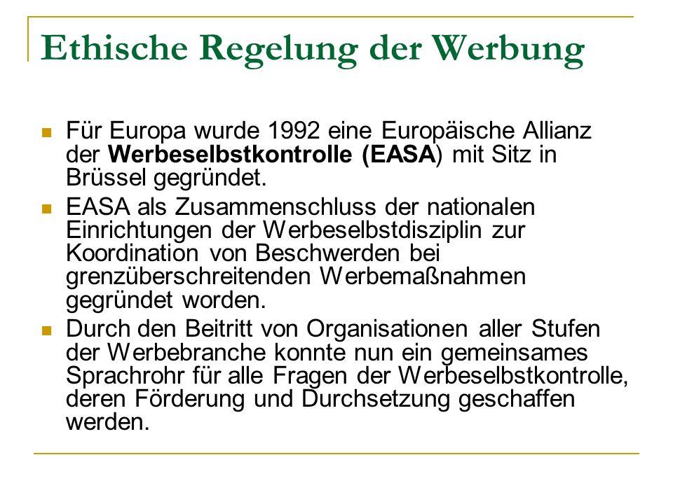 Ethische Regelung der Werbung Für Europa wurde 1992 eine Europäische Allianz der Werbeselbstkontrolle (EASA) mit Sitz in Brüssel gegründet. EASA als Z