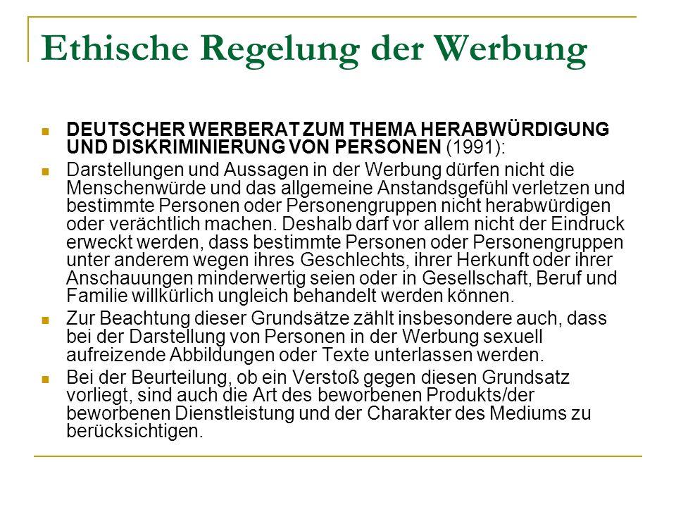 Ethische Regelung der Werbung DEUTSCHER WERBERAT ZUM THEMA HERABWÜRDIGUNG UND DISKRIMINIERUNG VON PERSONEN (1991): Darstellungen und Aussagen in der W