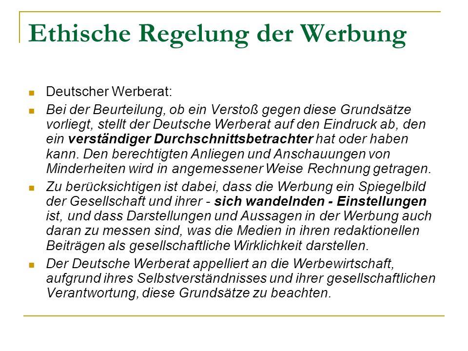 Ethische Regelung der Werbung Deutscher Werberat: Bei der Beurteilung, ob ein Verstoß gegen diese Grundsätze vorliegt, stellt der Deutsche Werberat au