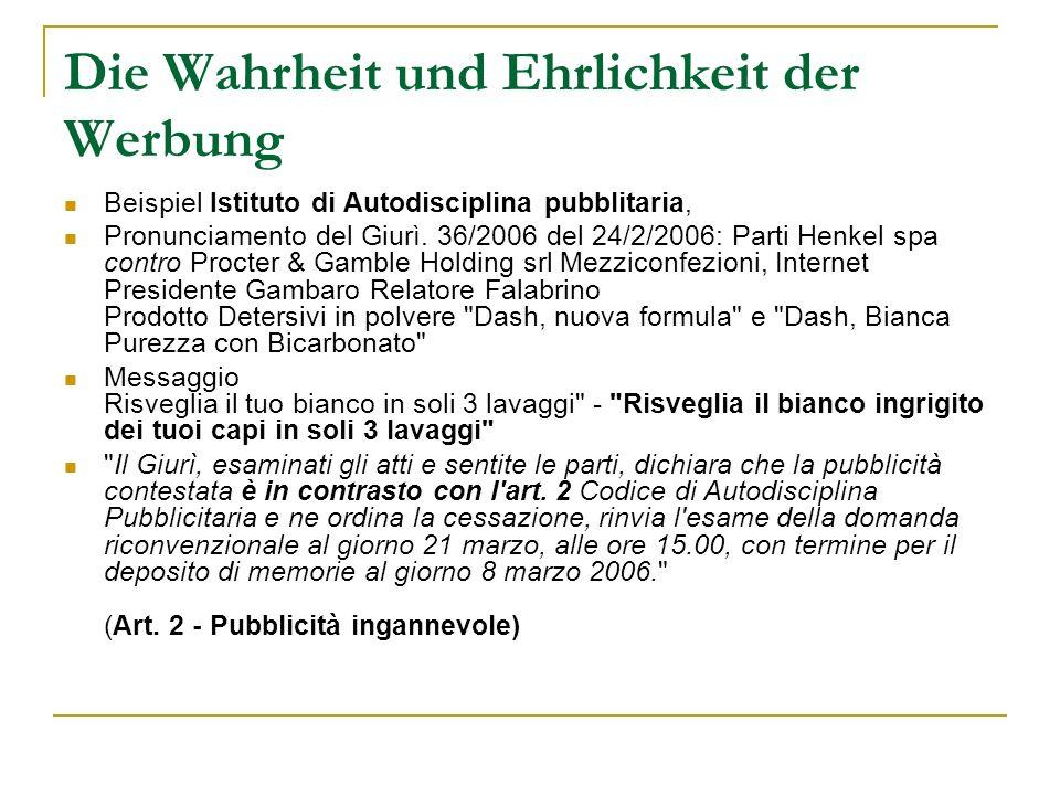 Die Wahrheit und Ehrlichkeit der Werbung Beispiel Istituto di Autodisciplina pubblitaria, Pronunciamento del Giurì. 36/2006 del 24/2/2006: Parti Henke