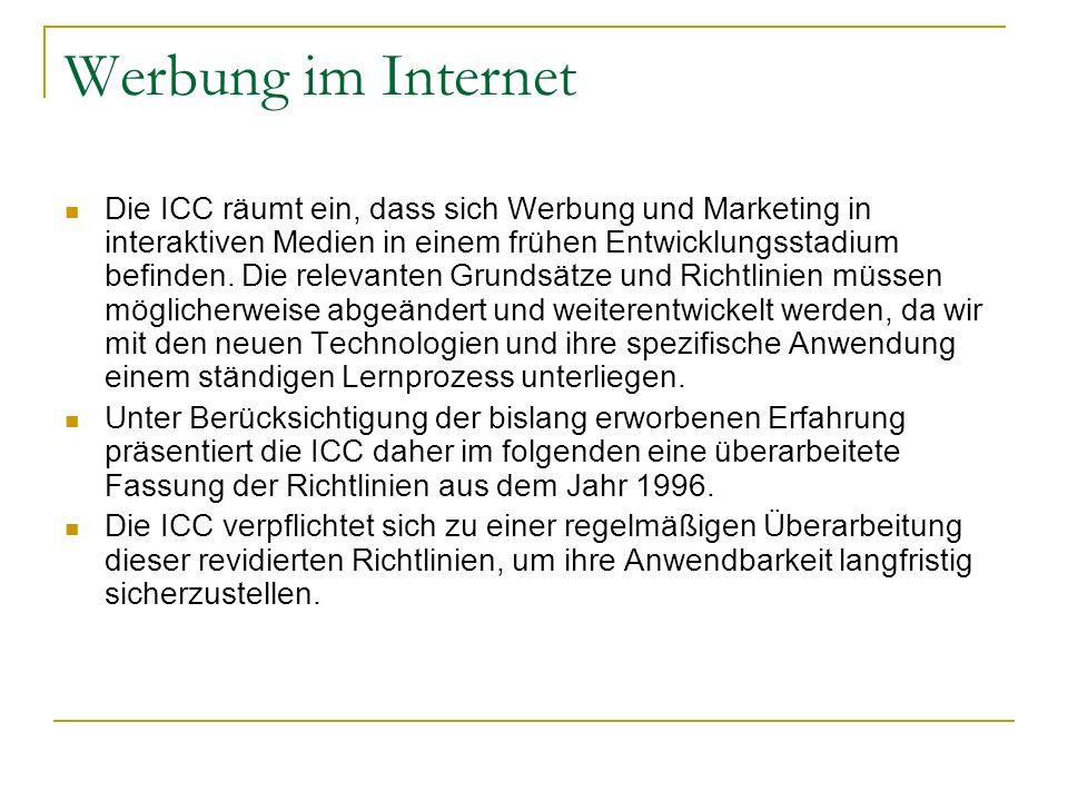 Werbung im Internet Wesentliche Grundsätze Artikel 1 Werbung und Marketing sollen gesetzlich zulässig, mit den guten Sitten vereinbar, redlich und wahr sein.