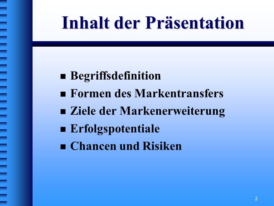 3 Begriffsdefinition Von Markenerweiterungen spricht man, wenn ein Unternehmen einen etablierten Markennamen benutzt, um ein neues Produkt einzuführen.