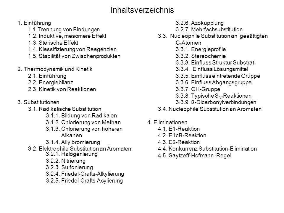 Inhaltsverzeichnis 1. Einführung 1.1.Trennung von Bindungen 1.2. Induktive, mesomere Effekt 1.3. Sterische Effekt 1.4. Klassifizierung von Reagenzien