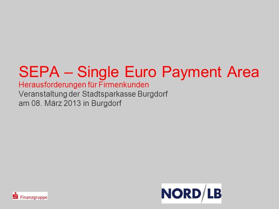 SEPA – Single Euro Payment Area Herausforderungen für Firmenkunden Veranstaltung der Stadtsparkasse Burgdorf am 08.