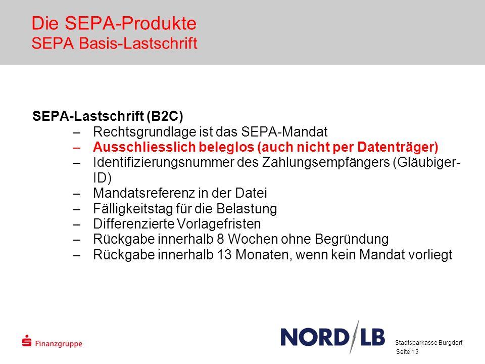 Seite 13 Die SEPA-Produkte SEPA Basis-Lastschrift SEPA-Lastschrift (B2C) –Rechtsgrundlage ist das SEPA-Mandat –Ausschliesslich beleglos (auch nicht pe