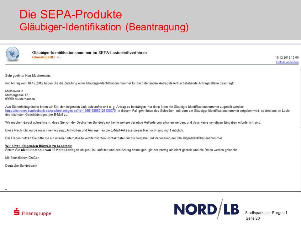 Seite 20 Die SEPA-Produkte Gläubiger-Identifikation (Beantragung) Stadtsparkasse Burgdorf