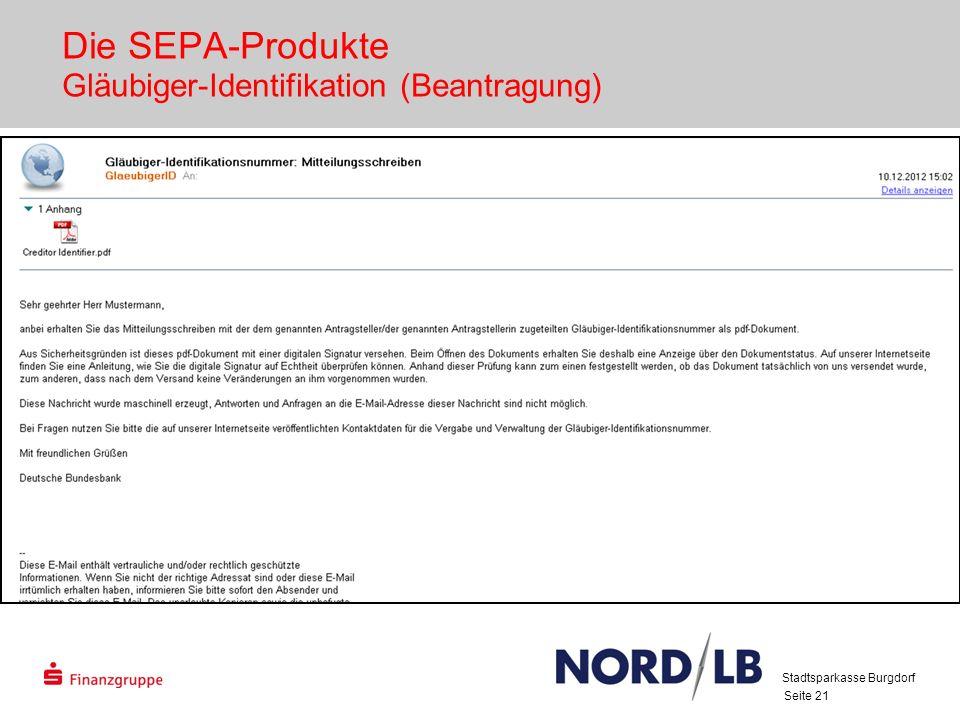 Seite 21 Die SEPA-Produkte Gläubiger-Identifikation (Beantragung) Stadtsparkasse Burgdorf