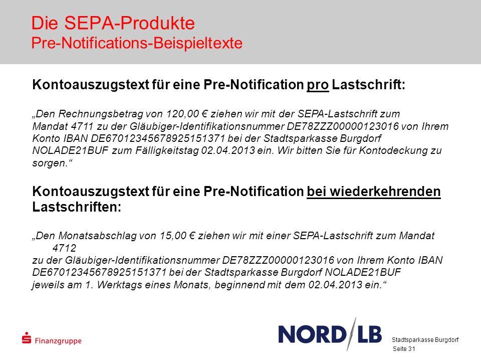 Seite 31 Die SEPA-Produkte Pre-Notifications-Beispieltexte Stadtsparkasse Burgdorf Kontoauszugstext für eine Pre-Notification pro Lastschrift: Den Rec