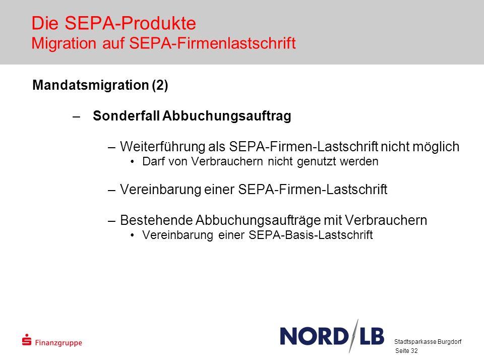 Seite 32 Die SEPA-Produkte Migration auf SEPA-Firmenlastschrift Mandatsmigration (2) –Sonderfall Abbuchungsauftrag –Weiterführung als SEPA-Firmen-Last