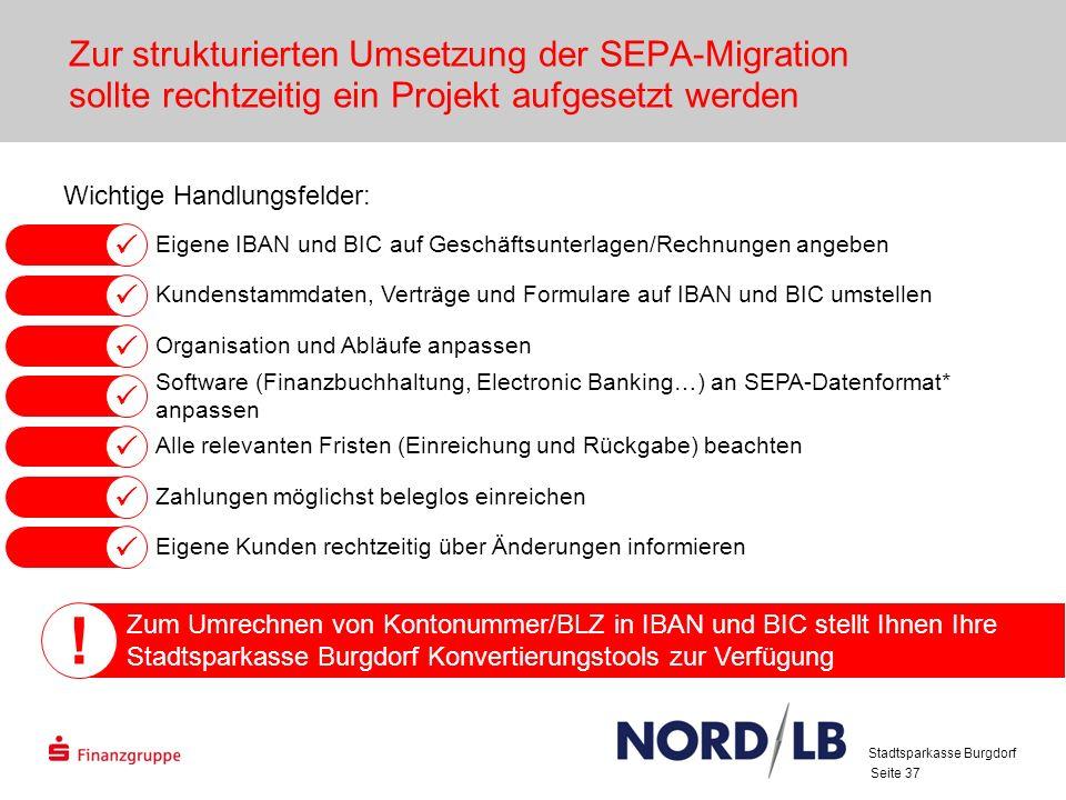 Seite 37 Zur strukturierten Umsetzung der SEPA-Migration sollte rechtzeitig ein Projekt aufgesetzt werden Eigene IBAN und BIC auf Geschäftsunterlagen/