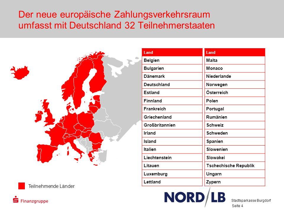 Seite 4 Der neue europäische Zahlungsverkehrsraum umfasst mit Deutschland 32 Teilnehmerstaaten Teilnehmende Länder Land Belgien Bulgarien Dänemark Deu