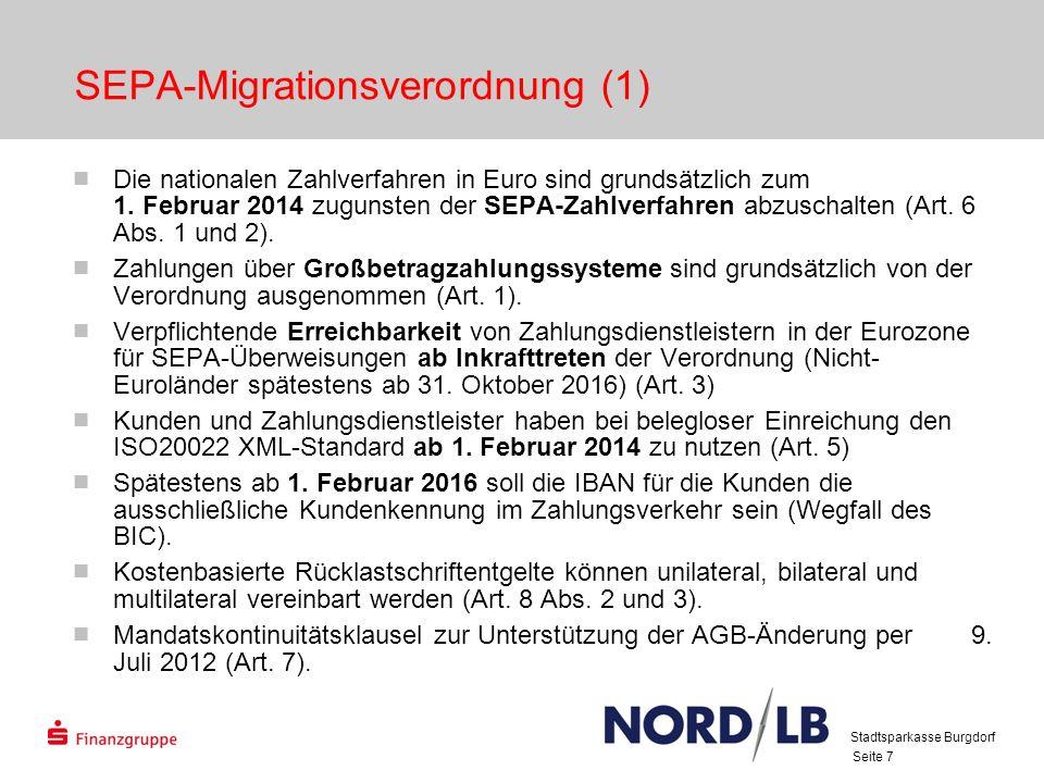 Seite 8 SEPA-Migrationsverordnung (2) Zahlungsdienstleister sollen Zahlungspflichtigen Prüfungsleistungen hinsichtlich der Betragshöhe und Periodizität bei Lastschriften anbieten (Artikel 5 Absatz 3 (d)).