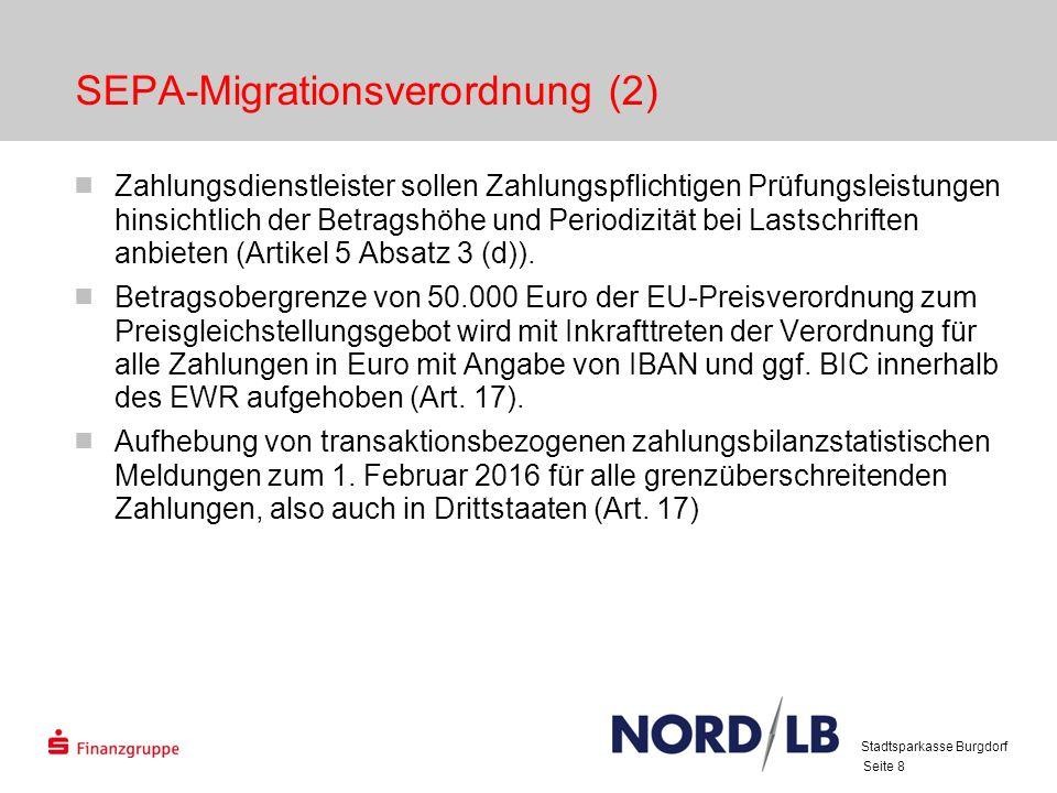 Seite 8 SEPA-Migrationsverordnung (2) Zahlungsdienstleister sollen Zahlungspflichtigen Prüfungsleistungen hinsichtlich der Betragshöhe und Periodizitä