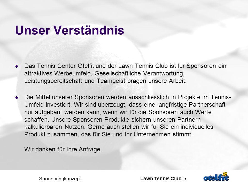 Sponsoringkonzept Lawn Tennis Club im Ihr Nutzen Motivieren Sie Ihre sportlichen Mitarbeiter mit einer Mitgliedschaft in unserem Tennis-Center.