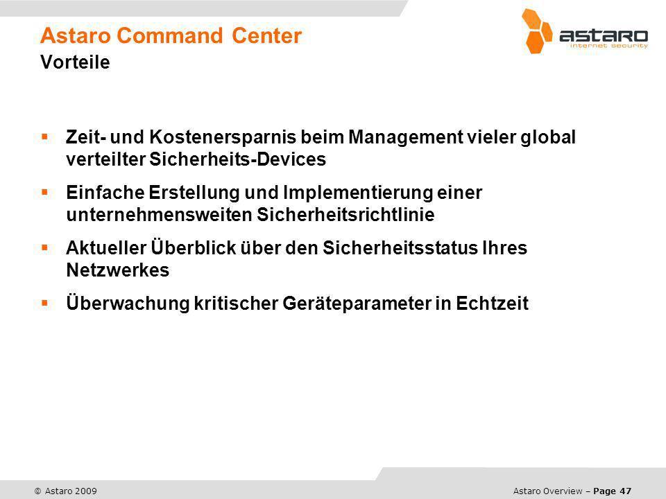 Astaro Overview – Page 47 © Astaro 2009 Astaro Command Center Vorteile Zeit- und Kostenersparnis beim Management vieler global verteilter Sicherheits-