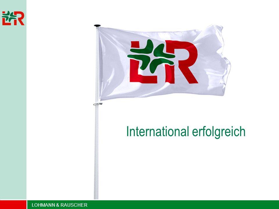 LOHMANN & RAUSCHER Mai 09 WS Seite 1 LOHMANN & RAUSCHER International erfolgreich