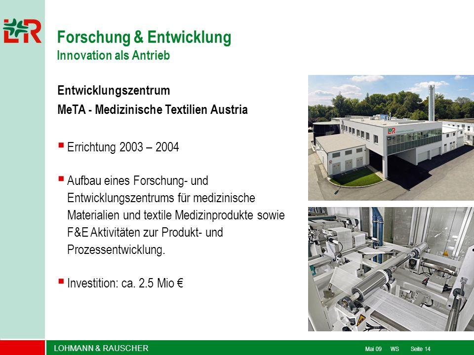 LOHMANN & RAUSCHER Mai 09 WS Seite 14 Entwicklungszentrum MeTA - Medizinische Textilien Austria Errichtung 2003 – 2004 Aufbau eines Forschung- und Ent