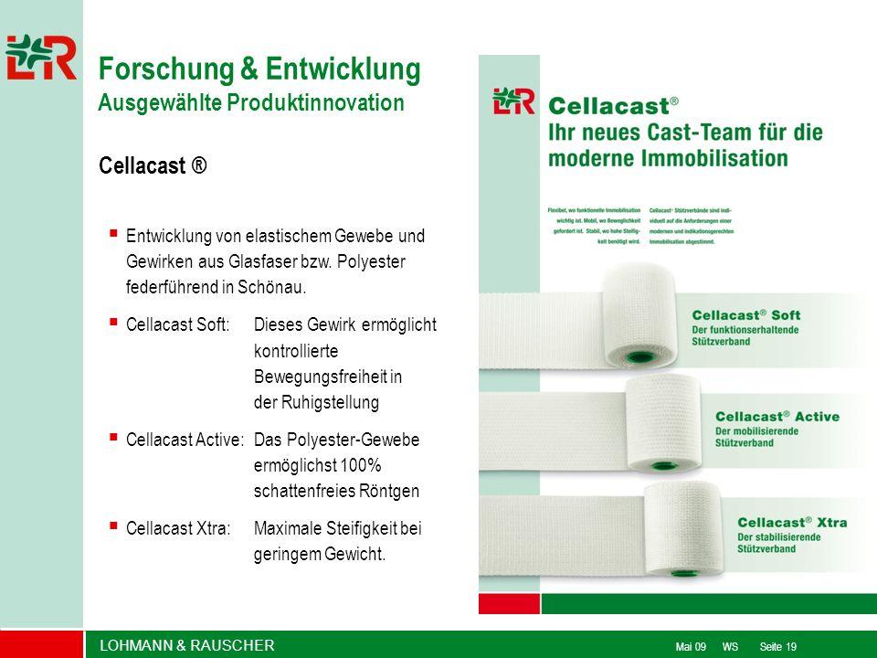 LOHMANN & RAUSCHER Mai 09 WS Seite 19 Cellacast ® Entwicklung von elastischem Gewebe + Gewirken aus Glasfaser bzw. Polyester federführend in Schönau.