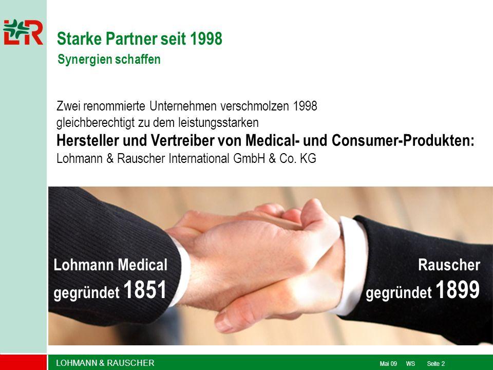 LOHMANN & RAUSCHER Mai 09 WS Seite 2 Starke Partner seit 1998 Synergien schaffen Zwei renommierte Unternehmen verschmolzen 1998 gleichberechtigt zu de