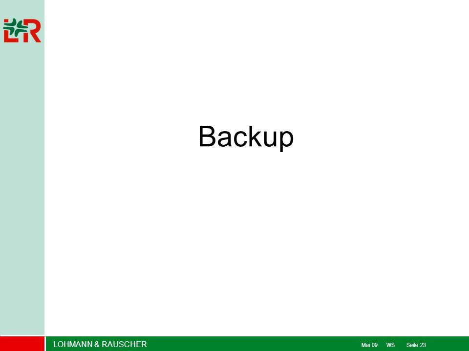 LOHMANN & RAUSCHER Mai 09 WS Seite 23 Backup