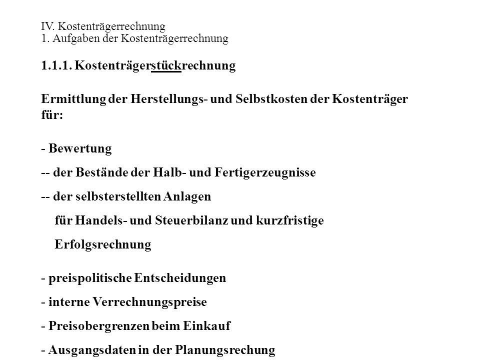 IV.Kostenträgerrechnung 1. Aufgaben der Kostenträgerrechnung 1.1.2.