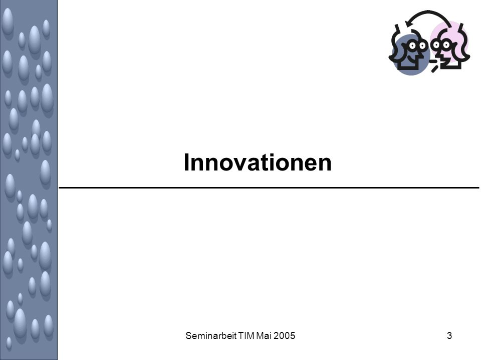 Seminarbeit TIM Mai 20054 Innovationen als unternehmerische Voraussetzung Im heutigen Wettbewerbsumfeld sind Unternehmungen gezwungen, ständig zu Innovieren, damit sie überleben können Gründe: –verkürzte Produktlebenszyklen –hohe Marktdynamik –wechselnde Technologien –hartes Wettbewerbsumfeld