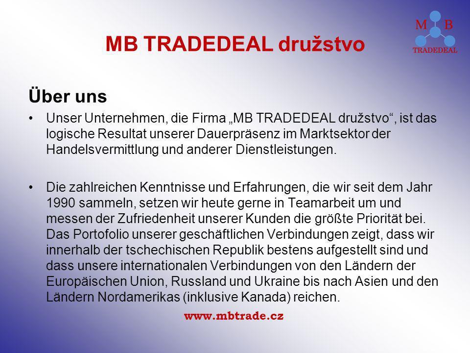 Über uns Unser Unternehmen, die Firma MB TRADEDEAL družstvo, ist das logische Resultat unserer Dauerpräsenz im Marktsektor der Handelsvermittlung und anderer Dienstleistungen.