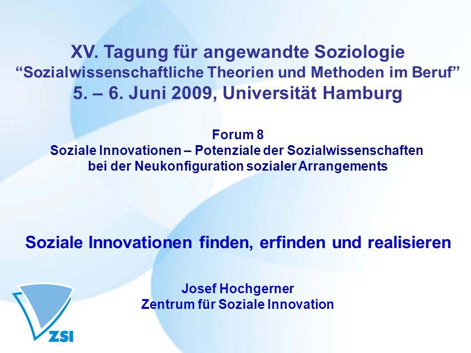 XV. Tagung für angewandte Soziologie Sozialwissenschaftliche Theorien und Methoden im Beruf 5. – 6. Juni 2009, Universität Hamburg Forum 8 Soziale Inn