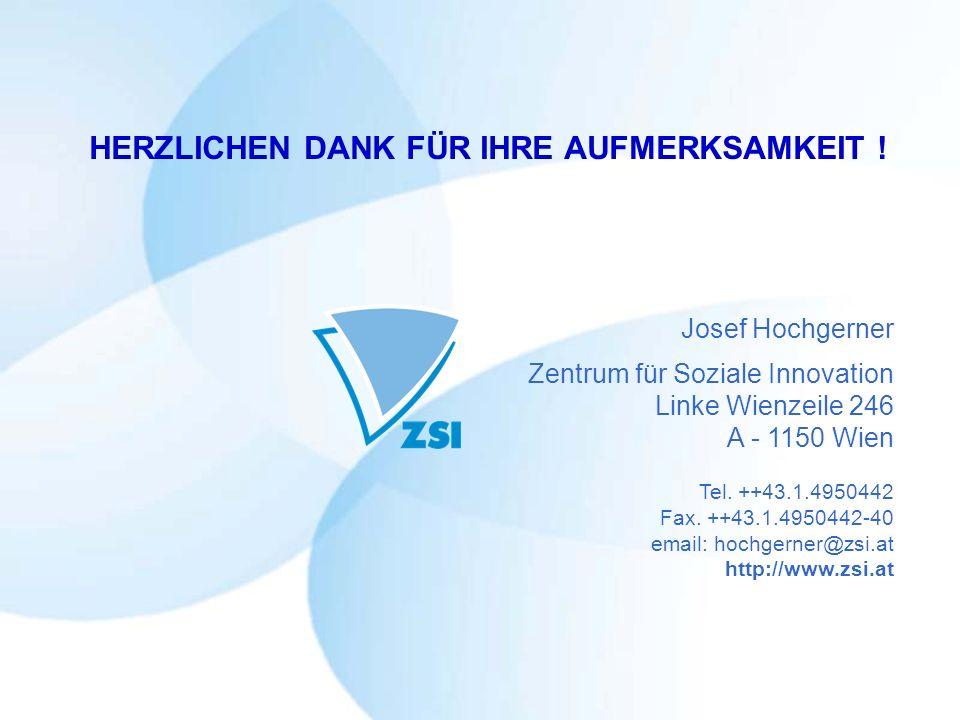 Josef Hochgerner Zentrum für Soziale Innovation Linke Wienzeile 246 A - 1150 Wien Tel. ++43.1.4950442 Fax. ++43.1.4950442-40 email: hochgerner@zsi.at