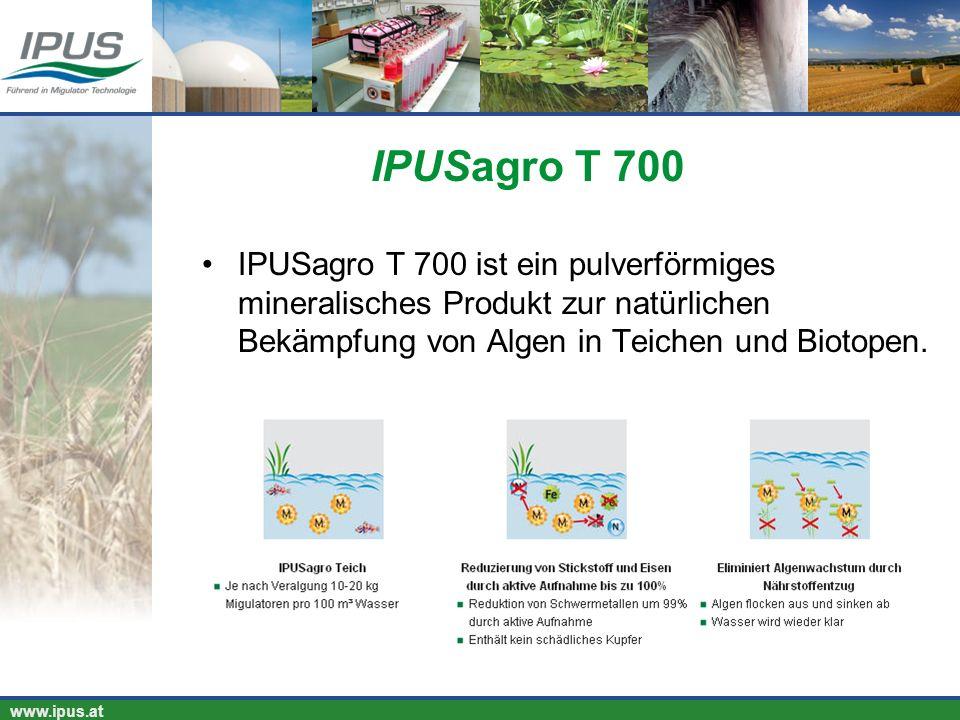 IPUS – für Ihren Erfolg und unsere Umwelt www.ipus.at IPUSagro T 700 ist ein pulverförmiges mineralisches Produkt zur natürlichen Bekämpfung von Algen
