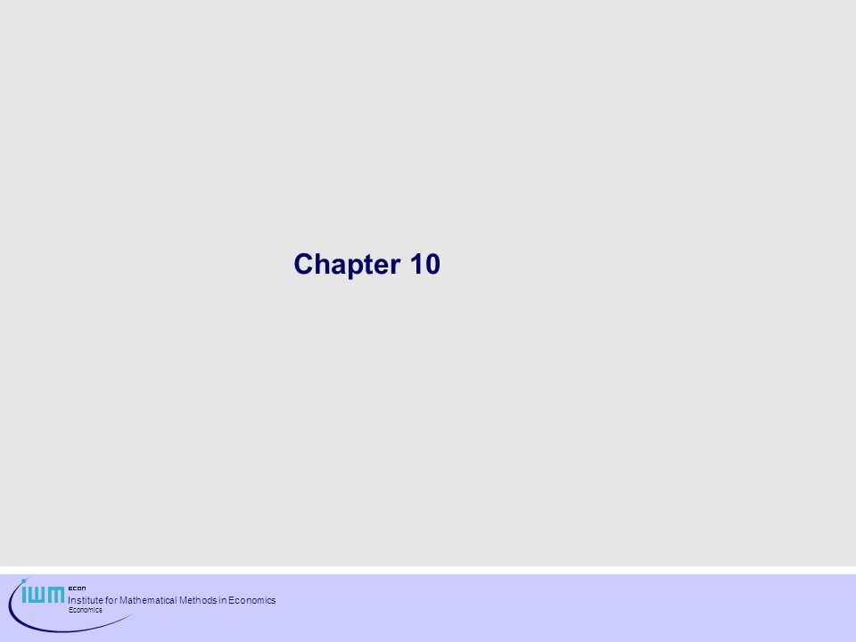Institute for Mathematical Methods in Economics Economics Chapter 10
