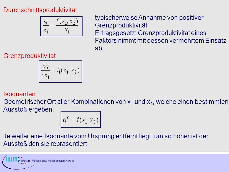 Institute for Mathematical Methods in Economics Economics Durchschnittsproduktivität typischerweise Annahme von positiver Grenzproduktivität Ertragsge