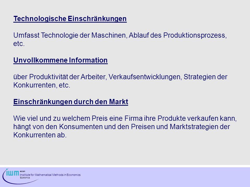 Institute for Mathematical Methods in Economics Economics Technologische Einschränkungen Umfasst Technologie der Maschinen, Ablauf des Produktionsproz