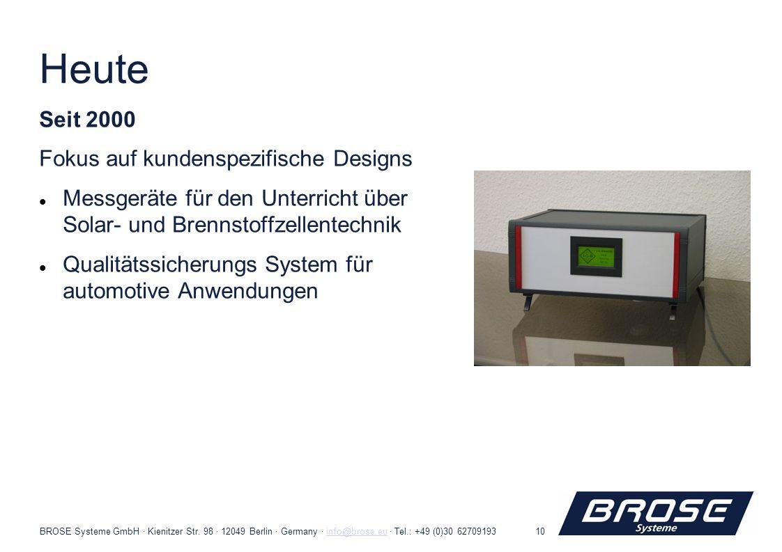BROSE Systeme GmbH · Kienitzer Str. 98 · 12049 Berlin · Germany · info@brose.eu · Tel.: +49 (0)30 62709193info@brose.eu10 Heute Seit 2000 Fokus auf ku
