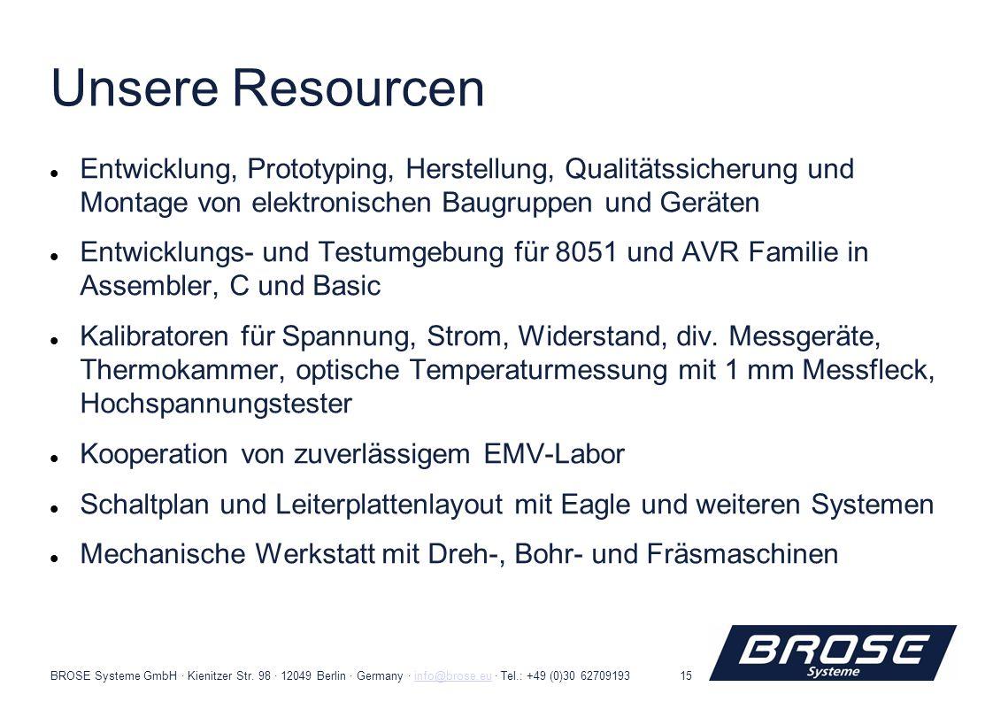BROSE Systeme GmbH · Kienitzer Str. 98 · 12049 Berlin · Germany · info@brose.eu · Tel.: +49 (0)30 62709193info@brose.eu15 Entwicklung, Prototyping, He