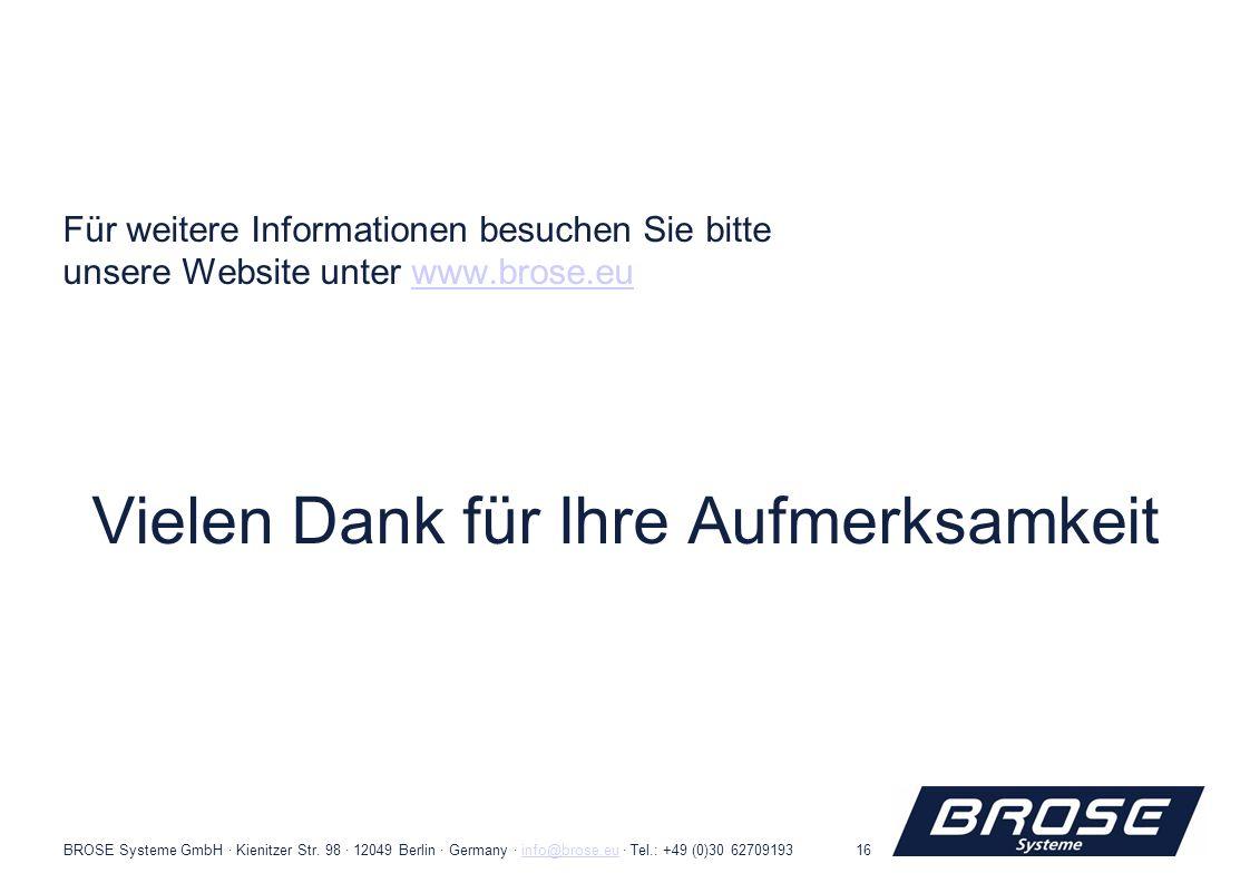 BROSE Systeme GmbH · Kienitzer Str. 98 · 12049 Berlin · Germany · info@brose.eu · Tel.: +49 (0)30 62709193info@brose.eu16 Für weitere Informationen be