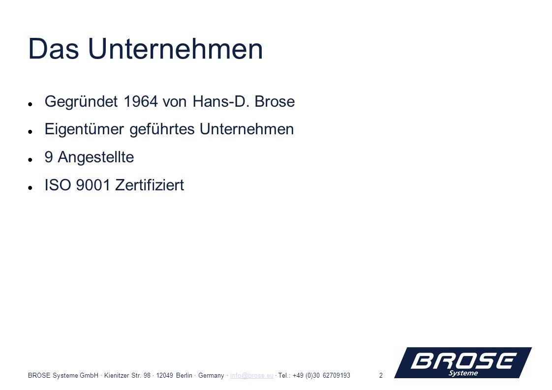 BROSE Systeme GmbH · Kienitzer Str. 98 · 12049 Berlin · Germany · info@brose.eu · Tel.: +49 (0)30 62709193info@brose.eu2 Das Unternehmen Gegründet 196