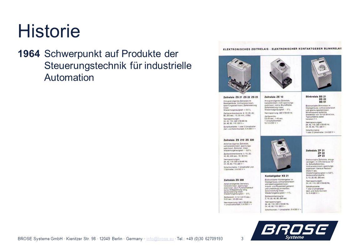 BROSE Systeme GmbH · Kienitzer Str. 98 · 12049 Berlin · Germany · info@brose.eu · Tel.: +49 (0)30 62709193info@brose.eu3 Historie 1964Schwerpunkt auf