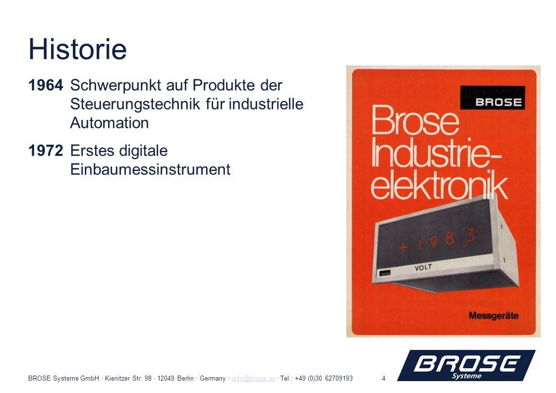 BROSE Systeme GmbH · Kienitzer Str. 98 · 12049 Berlin · Germany · info@brose.eu · Tel.: +49 (0)30 62709193info@brose.eu4 Historie 1964Schwerpunkt auf