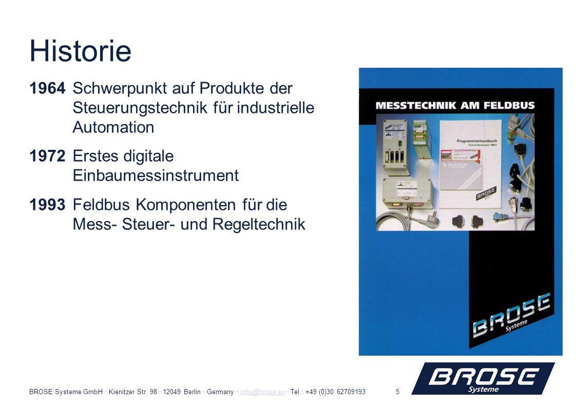 BROSE Systeme GmbH · Kienitzer Str. 98 · 12049 Berlin · Germany · info@brose.eu · Tel.: +49 (0)30 62709193info@brose.eu5 Historie 1964Schwerpunkt auf