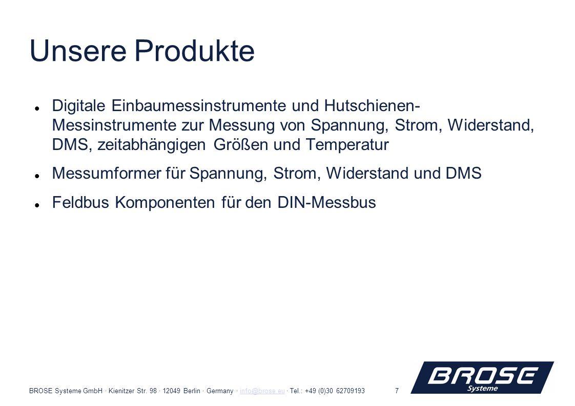 BROSE Systeme GmbH · Kienitzer Str. 98 · 12049 Berlin · Germany · info@brose.eu · Tel.: +49 (0)30 62709193info@brose.eu7 Unsere Produkte Digitale Einb