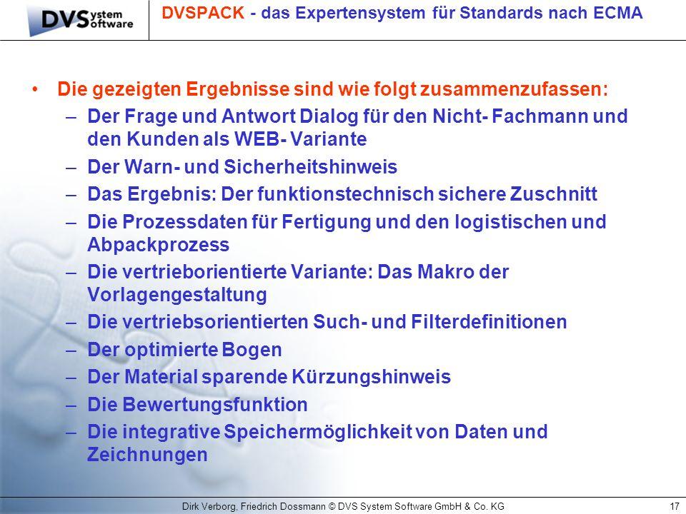 Dirk Verborg, Friedrich Dossmann © DVS System Software GmbH & Co. KG17 DVSPACK - das Expertensystem für Standards nach ECMA Die gezeigten Ergebnisse s