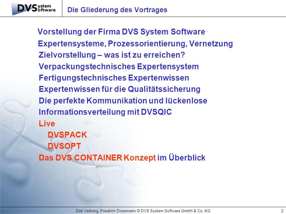 Dirk Verborg, Friedrich Dossmann © DVS System Software GmbH & Co. KG2 Die Gliederung des Vortrages Vorstellung der Firma DVS System Software Expertens