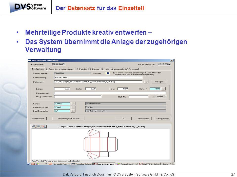 Dirk Verborg, Friedrich Dossmann © DVS System Software GmbH & Co. KG27 Der Datensatz für das Einzelteil Mehrteilige Produkte kreativ entwerfen – Das S