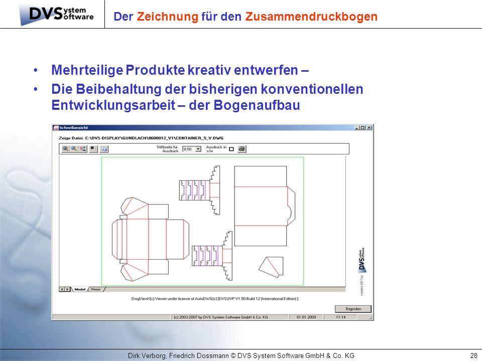 Dirk Verborg, Friedrich Dossmann © DVS System Software GmbH & Co. KG28 Der Zeichnung für den Zusammendruckbogen Mehrteilige Produkte kreativ entwerfen