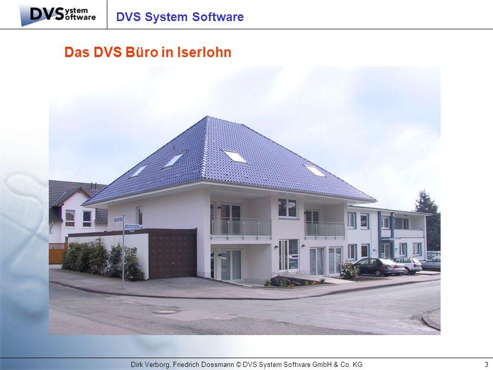 Dirk Verborg, Friedrich Dossmann © DVS System Software GmbH & Co. KG3 DVS System Software Das DVS Büro in Iserlohn