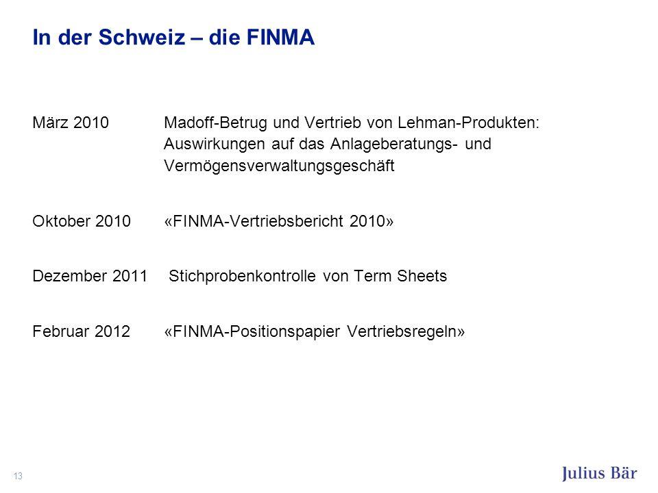 In der Schweiz – die FINMA März 2010 Madoff-Betrug und Vertrieb von Lehman-Produkten: Auswirkungen auf das Anlageberatungs- und Vermögensverwaltungsge