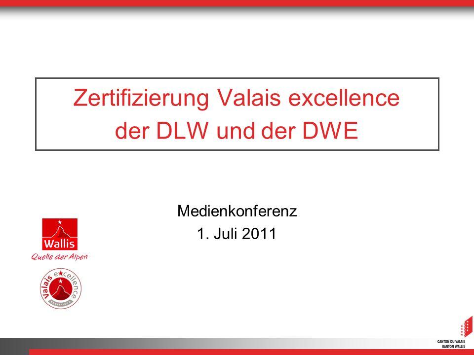 Zertifizierung Valais excellence der DLW und der DWE Medienkonferenz 1. Juli 2011
