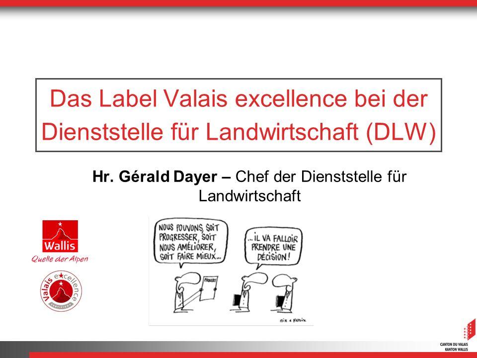 Das Label Valais excellence bei der Dienststelle für Landwirtschaft (DLW) Hr.